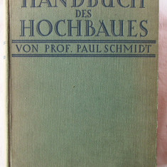 "Carte veche: ""HANDBUCH DES HOCHBAUES"", Prof. Paul Schmidt - Carte Arhitectura"