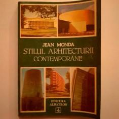 Jean Monda - Stilul arhitecturii contemporane - Carte Arhitectura