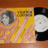 "VIORICA CORNEA- disc vinil single 7"" vinyl pickup pick-up - Muzica Populara"