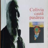 MIRCEA SAUCAN - COLIVIA CAUTA PASAREA: SCRIERI IN PROZA(2007/pref.LEON VOLOVICI)