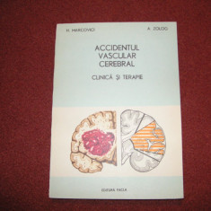 Accidentul vascular cerebral ~clinica si terapie~H.Marcovici, A.Zolog - Carte Neurologie