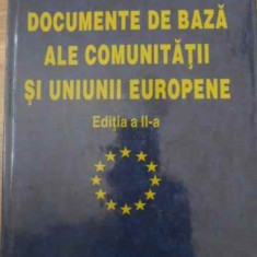 Documente De Baza Ale Comunitatii Si Uniunii Europene Editia - Valentin Constantin, 389946 - Carte Drept penal