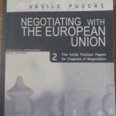 Negotiating With The European Union. The Initial Position Pap - Vasile Puscas, 389950 - Carte Politica