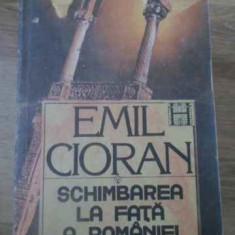 Schimbarea La Fata A Romaniei - Emil Cioran, 390108 - Carte Filosofie
