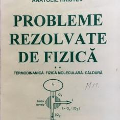 PROBLEME REZOLVATE DE FIZICA. TERMODINAMICA FIZICA MOLECULARA CALDURA - Hristev - Culegere Fizica