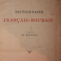 DICTIONNAIRE FRANCAIS - ROUMAIN - CONST . SAINEANU - Enciclopedie
