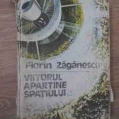 Viitorul Apartine Spatiului... - Florin Zaganescu, 389934