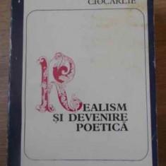Realism Si Devenire Poetica - Livius Ciocarlie, 390204 - Biografie