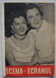 Revista Scena Si Ecranul - Nr. 11 Iunie 1957