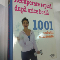 RECUPERARE RAPIDA DUPA ORICE BOALA - 1001 SOLUTII EFICIENTE - Reader's Digest