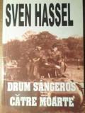 Drum Sangeros Catre Moarte - Sven Hassel ,390304