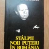 STALPII NOII PUTERI IN ROMANIA de SILVIU BRUCAN, 1996 - Istorie