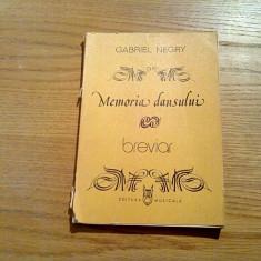 MEMORIA DANSULUI * Breviar despre Arta Coregrafica (vol. I) - Gabriel Negry - Carte Arta dansului