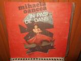-Y- MIHAELA OANCEA  - IN PASI DE DANS    DISC VINIL LP