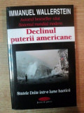 DECLINUL PUTERII AMERICANE de IMMANUEL WALLERSTEIN