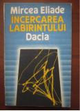 Incercarea labirintului  / Mircea Eliade