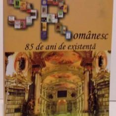 SCRISUL ROMANESC, 85 DE ANI DE EXISTENTA, 2007