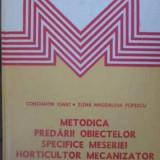 Metodica Predarii Obiectelor Specifice Meseriei Horticultor M - C. Ignat, Elena Magdalena Popescu, 390522 - Carti Agronomie