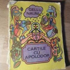 Cartile Cu Apolodor (uzata) - Gellu Naum, 390413 - Carte Basme