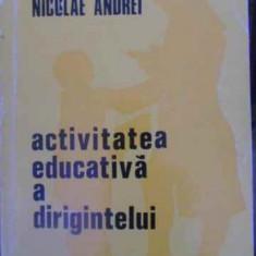 Activitatea Educativa A Dirigintelui - Ion Dumitrescu Nicolae Andrei, 390521 - Carte Psihologie