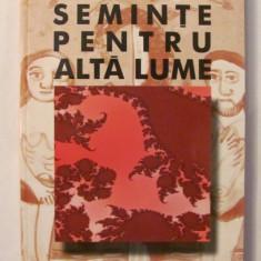 CY - Florin Munteanu SEMINTE PENTRU ALTA LUME