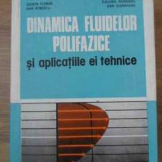 Dinamica Fluidelor Polifazice Si Aplicatiile Ei Tehnice - Julieta Florea, Dan Robescu, T. Petrovici, Dan Sta, 390750 - Carte Fizica