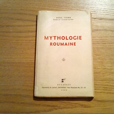 MYTOHOLOGIE ROUMAINE - Aurel Cosma - Universul, 1942, 156 p. ; lb. franceza - Carte mitologie