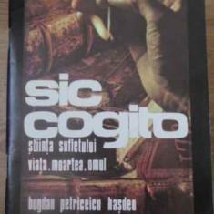 Sic Cogito Stiinta Sufletului Viata Moartea Omul - Bogdan Petriceicu Hasdeu, 390601 - Carti Budism