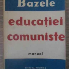 Bazele Educatiei Comuniste Manual - Coelctiv, 390610 - Carte Psihologie