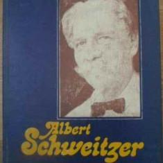 Albert Schweitzer - Crisan I. Mircioiu, 390705 - Carti Agronomie