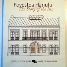 POVESTEA HANULUI, THE STORY OF THE INN, 2014 - Carte Arhitectura