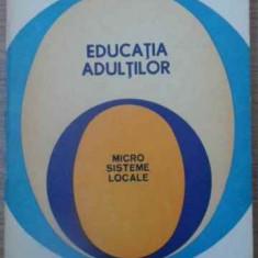 Educatia Adultilor Micro Sisteme Locale - Tiberiu Popescu, 390656 - Carte Psihologie