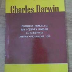 Formarea Humusului Sub Actiunea Ramelor, Cu Observatii Asupra - Charles Darwin, 390641 - Carti Agronomie