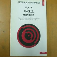 Arthur Schopenhauer Viata amorul moartea Oradea 1994 - Filosofie