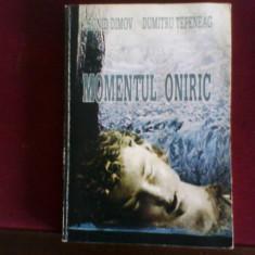 Leonid Dimov Dumitru Tepeneag Momentul oniric, ed. princeps - Eseu