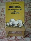 """N. Mateescu - Ghidul cultivatorului de ciuperci """"A2293"""""""