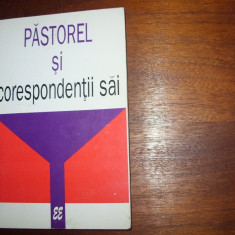 PASTOREL SI CORESPONDENTII SAI ( carte foarte rara ) *