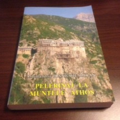 ARHIM. IOANICHIE BĂLAN, PELERINAJ LA MUNTELE ATHOS - Carti ortodoxe