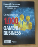 1000 cei mai importanti oameni din business Romania 2016 Ziarul Financiar