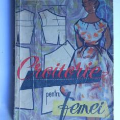002 N. Stanescu - Tautu- CROITORIE PENTRU FEMEI -Ed. Tehnica 1960.
