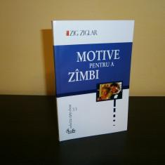 Zig Ziglar-Motive pentru a zambi, Curtea Veche, noua! - Carte dezvoltare personala