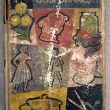 Sfaturi gospodaresti, 1961, cuprinde multa croitorie, 634 pagini