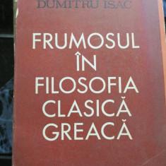 Frumosul in filosofia Clasica Greaca - Dumitru Isac - Filosofie