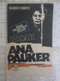 Dosar Ana Pauker-Marius Mircu-Ed.Gutenberg Casa Cartii1991