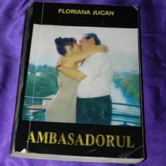 Floriana Jucan - Ambasadorul (f0535 - Roman dragoste