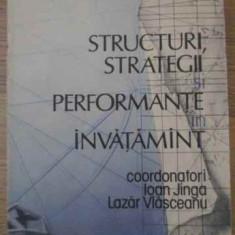 Structuri, Strategii Si Performante In Invatamant - Coordonatori: Ioan Jinga, Lazar Vlasceanu, 390782 - Carte Psihologie