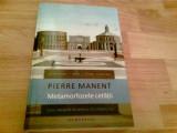 METAFORELE CETATII -PIERRE MANENT