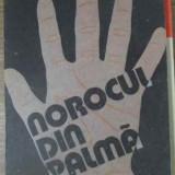 Norocul Din Palma Chiromantia Pentru Toti - Necunoscut ,390960