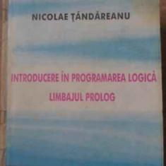 Introducere In Programarea Logica Limbajul Prolog - Nicolae Tandareanu, 391186