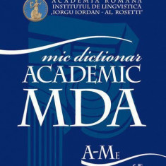 Mic Dictionar Academic (MDA) - DEX univers enciclopedic gold